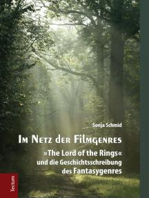 """Im Netz der Filmgenres: """"The Lord of the Rings"""" und die Geschichtsschreibung des Fantasygenres"""
