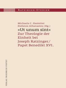 """""""Ut unum sint"""": Zur Theologie der Einheit bei Joseph Ratzinger/Papst Benedikt XVI."""