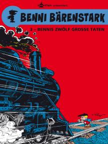 Benni Bärenstark Bd. 3: Bennis zwölf große Taten