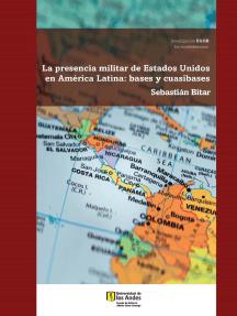 La presencia militar de Estados Unidos en América Latina: Bases y cuasibases