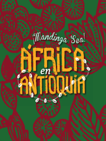 ¡Mandinga sea! África en Antioquia