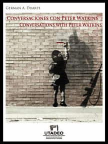Conversaciones con Peter Watkins: Conversations with Peter Watkins