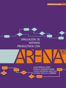 Simulación de sistemas productivos con Arena