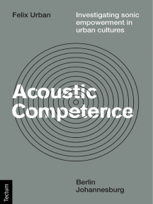 Acoustic Competence: Investigating sonic empowerment in urban cultures