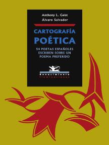Cartografía poética: 54 poetas españoles escriben sobre un poema preferido