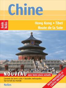 Guide Nelles Chine: Hong Kong, Tibet, Route de la Soie