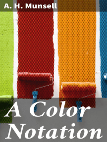 A Color Notation: A measured color system, based on the three qualities Hue, Value and Chroma