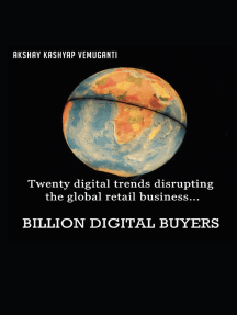 BILLION DIGITAL BUYERS: Twenty Digital Trends Disrupting the Global Retail Business