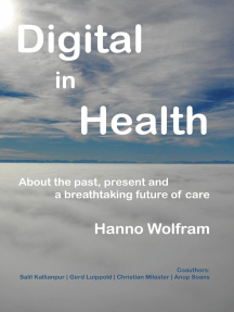 Digital in Health: About a breathtaking future of healthcare