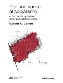 Por una vuelta al socialismo: O cómo el capitalismo nos hace menos libres