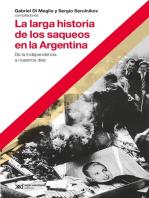 La larga historia de los saqueos en la Argentina: De la Independencia a nuestros días