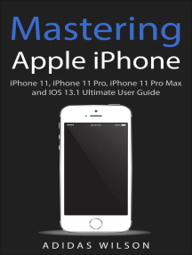 Mastering Apple iPhone - iPhone 11, iPhone 11 Pro, iPhone 11 Pro Max, And IOS 13.1 Ultimate User Guide