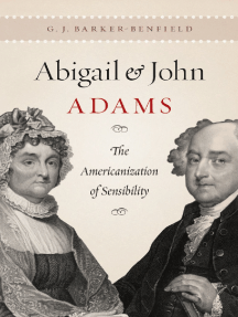 Abigail and John Adams: The Americanization of Sensibility