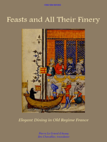 Feasts and All Their Finery: Elegant Dining in Old Regime France