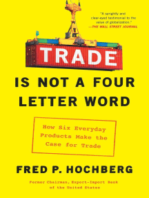 Trade Is Not a Four-Letter Word: How Six Everyday Products Make the Case for Trade