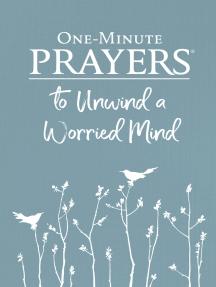 One-Minute Prayers® to Unwind a Worried Mind