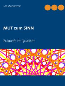 MUT zum SINN: Zukunft ist Qualität