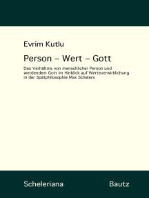 Person - Wert - Gott: Das Verhältnis von menschlicher Person und werdendem Gott im Hinblick auf Werteverwirklichung in der Spätphilosophie Max Schelers