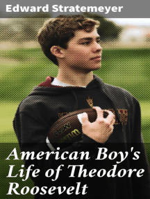 American Boy's Life of Theodore Roosevelt