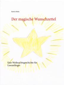 Der magische Wunschzettel: Eine Weihnachtsgeschichte für Leseanfänger