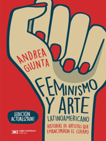 Feminismo y arte latinoamericano: Historias de artistas que emanciparon el cuerpo