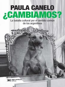 ¿Cambiamos?: La batalla cultural por el sentido común de los argentinos