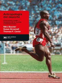 Antropología del deporte: Emociones, poder y negocios en el mundo contemporáneo