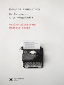 Ensayos Argentinos: De Sarmiento a la vanguardia