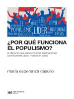 ¿Por qué funciona el populismo?: El discurso que sabe construir explicaciones convincentes de un mundo en crisis