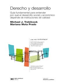 Derecho y desarrollo: Guía fundamental para entender por qué el desarrollo social y económico depende de instituciones de calidad
