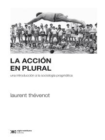 La acción en plural: Una introducción a la sociología pragmática