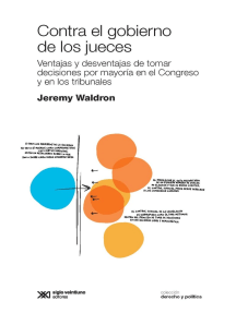 Contra el gobierno de los jueces: Ventajas y desventajas de tomar decisiones por mayoría en el Congreso y en los tribunales
