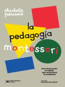 La pedagogía Montessori: Una introducción al método que revolucionó la enseñanza