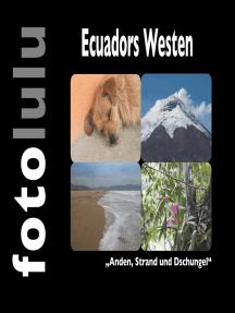"""Ecuadors Westen: """"Anden, Strand und Dschungel"""""""