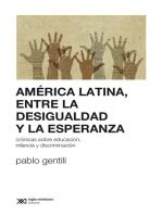 América Latina, entre la desigualdad y la esperanza: Crónicas sobre educación, infancia y discriminación