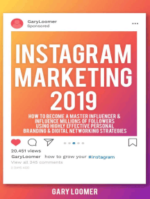 Instagram Marketing 2019 How to Become a Master Influencer & Influence Millions of Followers Using Highly Effective Personal Branding & Digital Networking Strategies