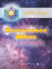 Sternenleben klären mit Gott & den Engeln: Ein Workshop