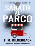 Sabato Al Parco – Un Racconto Della Justice Security