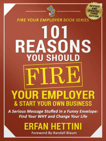 101 Reasons You Should Fire Your Employer & Start Your Own Business: Fire Your Employer Book Series, #3