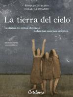 La tierra del cielo: Lecturas de mitos chilenos sobre los cuerpos celestes