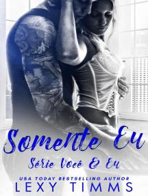 Somente Eu: Série Você & Eu, #1