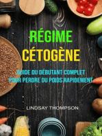 Régime Cétogène : Guide Du Débutant Complet Pour Perdre Du Poids Rapidement