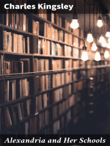 Alexandria and Her Schools: Four Lectures Delivered at the Philosophical Institution, Edinburgh