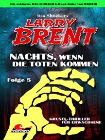 Dan Shocker's LARRY BRENT 5: Nachts, wenn die Toten kommen