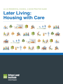 Later Living: Housing with Care: ULI UK Residential Council: A Good Practice Guide