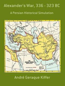 Alexander's War, 336 - 323 Bc