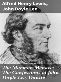 The Mormon Menace: The Confessions of John Doyle Lee, Danite
