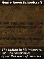 The Indian in his Wigwam; Or, Characteristics of the Red Race of America