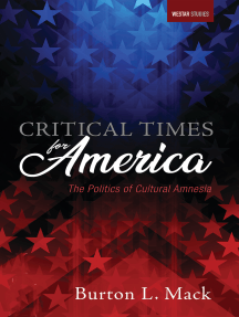 Critical Times for America: The Politics of Cultural Amnesia