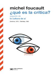 ¿Qué es la crítica? seguido de La cultura de sí: Sorbona, 1978 / Berkeley, 1983